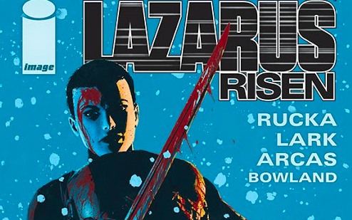 LAZARUS: RISEN #1 Marks The Return Of The New York Times Bestselling Series