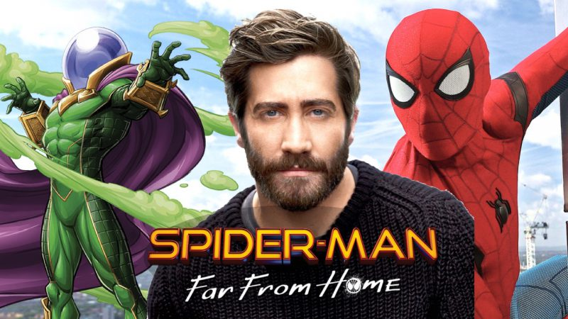 SPIDER-MAN FAR FROM HOME SPOILERS From Jake Gyllenhaal on Mysterio
