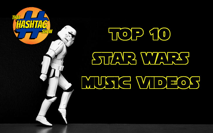 STAR WARS Top 10 Music Videos On YouTube