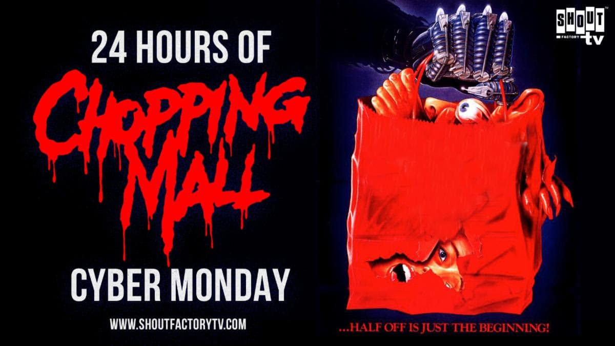 Celebrate Cyber Monday With ShoutFactoryTV And Chopping Mall