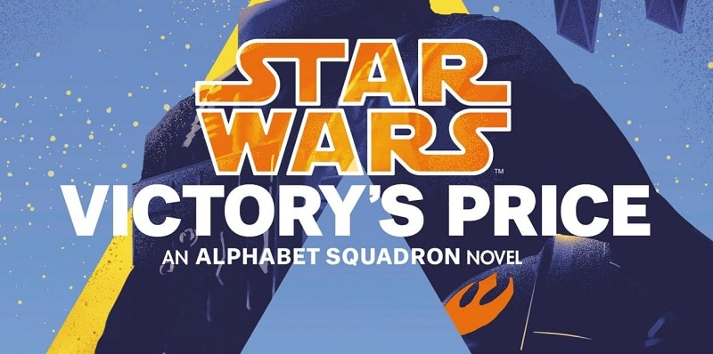 'Victory's Price' Ends Star Wars: Alphabet Squadron Series With Emotional Bang [Review]