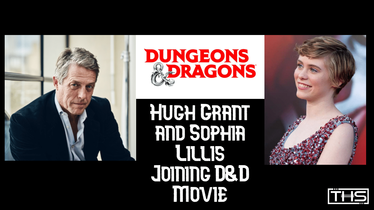 Hugh Grant And Sophia Lillis Join Dungeons And Dragons Film
