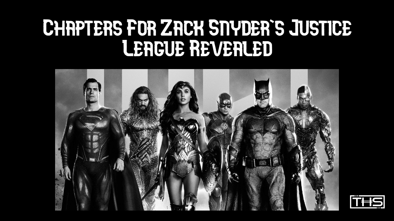 Zack Snyder's Justice League Chapters Revealed