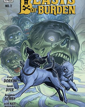 Beasts of Burden: Occupied Territory #2 ~ The Horror Gets Even Ruffer (Spoilery Comic Book Review)