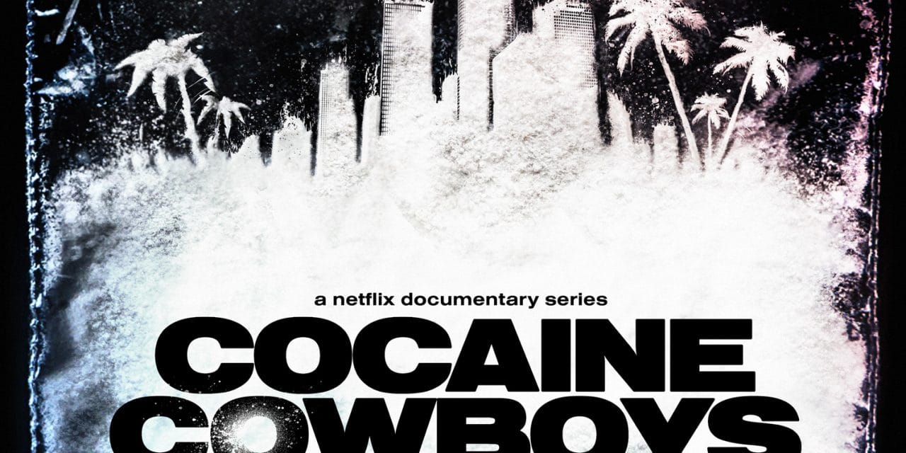 Cocaine Cowboys: The Kings Of Miami Tells All About Drug Trafficking [Netflix] - That Hashtag Show